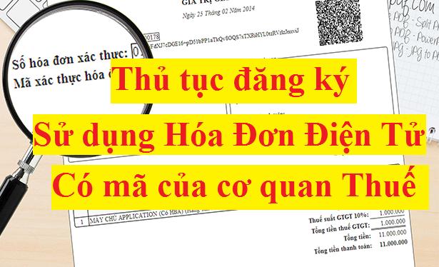 Thủ tục đăng ký sử dụng hóa đơn điện tử có mã của cơ quan thuế