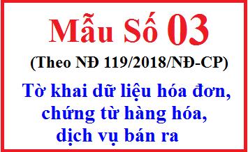 Mẫu số 03 theo NĐ 119 – Tờ khai dữ liệu hóa đơn, chứng từ HH-DV bán ra