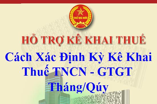Cách xác định kỳ kê khai thuế TNCN, GTGT, TNDN